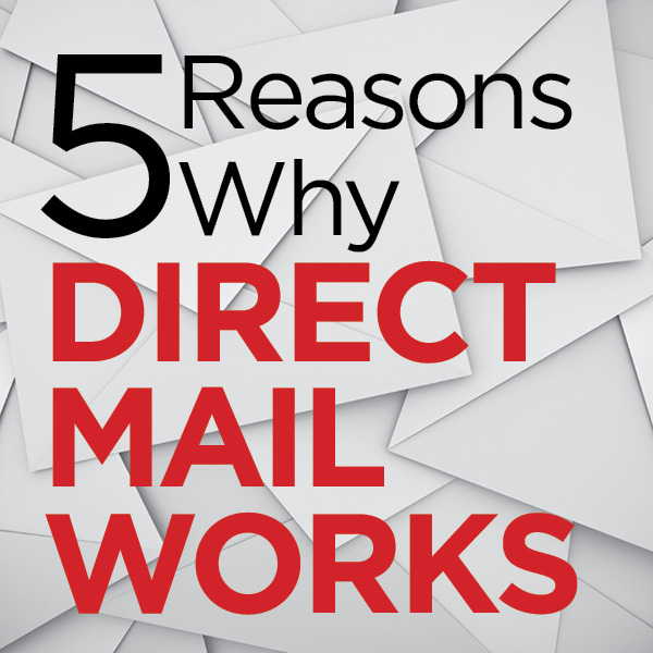 5 Reasons Why Direct Mail Works   mitchellgraphics