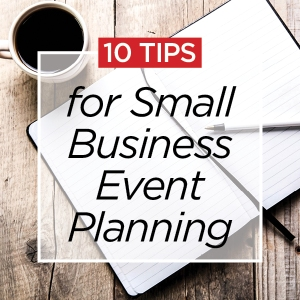 10TipsSmallBusiness EventPlanning